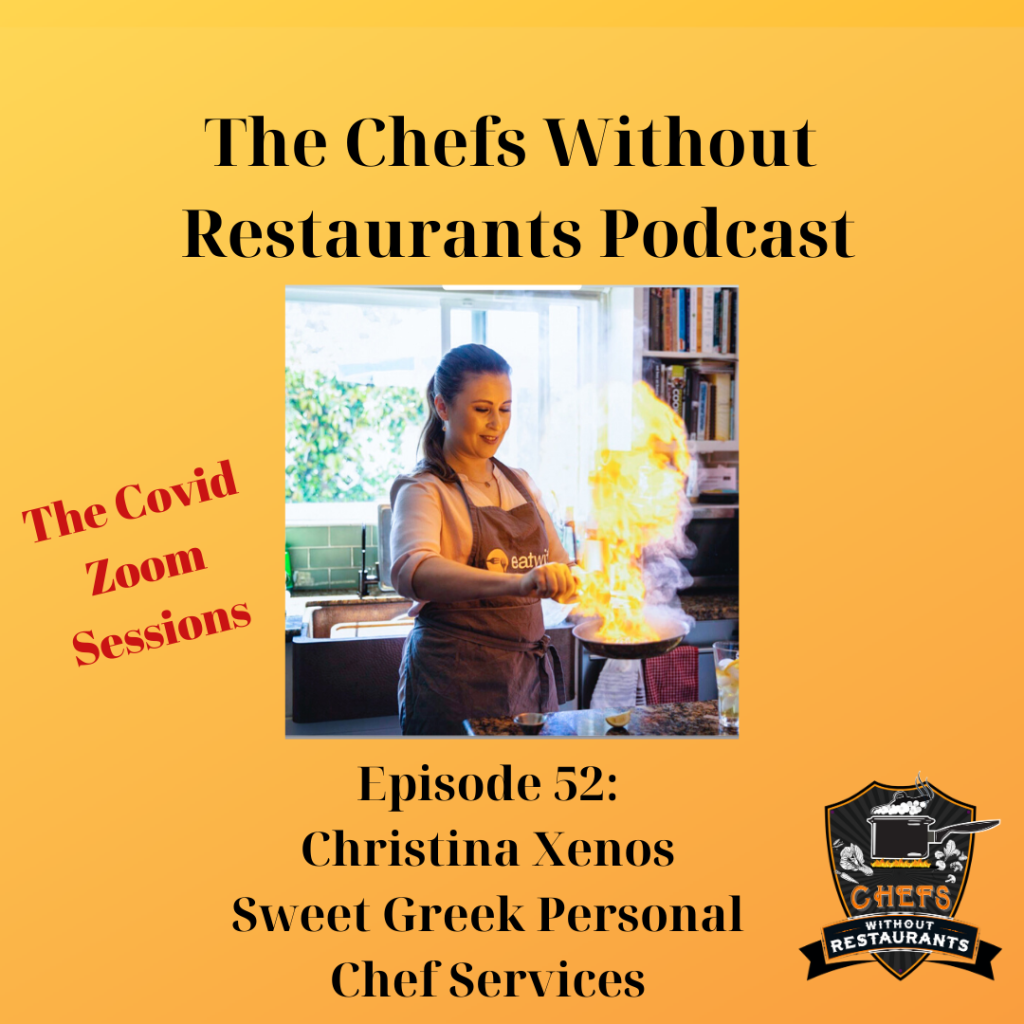 The Chefs Without Restaurants Podcast – Episode 52 Los Angeles Chef Christina Xenos of Sweet Greek Personal Chef Services